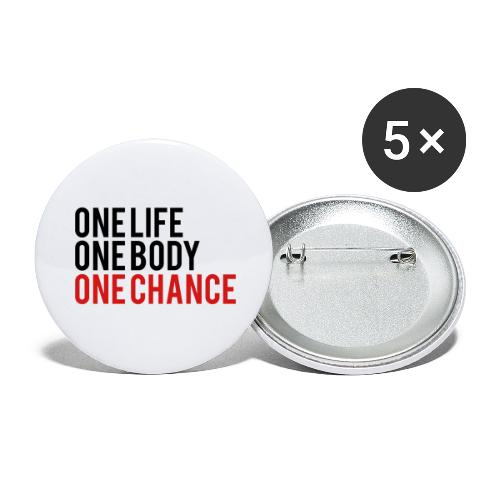 One Life One Body One Chance - Buttons large 2.2'' (5-pack)