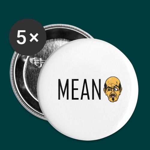 Mean. - Buttons large 2.2'' (5-pack)