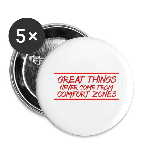 Great Things Never Come from Comfort - Buttons large 2.2'' (5-pack)