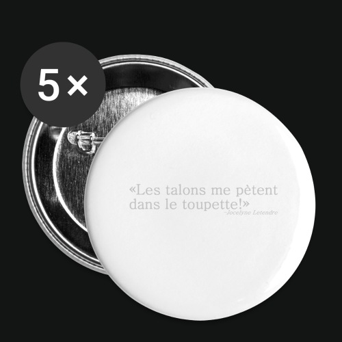 HEELS IN TOUPETTE - Buttons large 2.2'' (5-pack)
