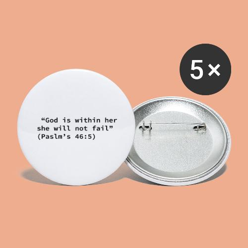 God is within her she will not fail - Buttons large 2.2'' (5-pack)