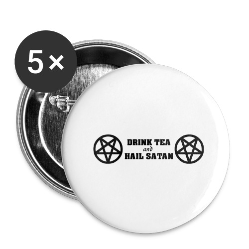 Drink Tea And Hail Satan - Buttons large 2.2'' (5-pack)