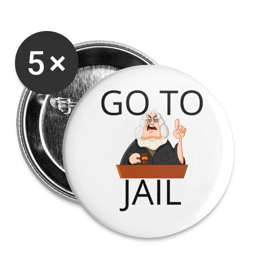 GO TO JAIL - Buttons large 2.2'' (5-pack)