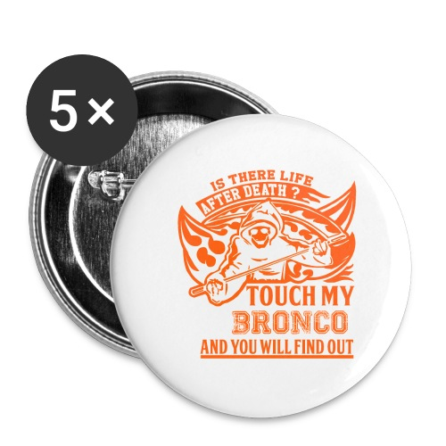 Touch my Bronco Mens T-Shirt - Buttons large 2.2'' (5-pack)