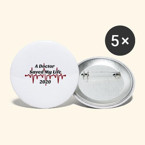 A Doctor Saved My Life in 2020 - Buttons large 2.2'' (5-pack)
