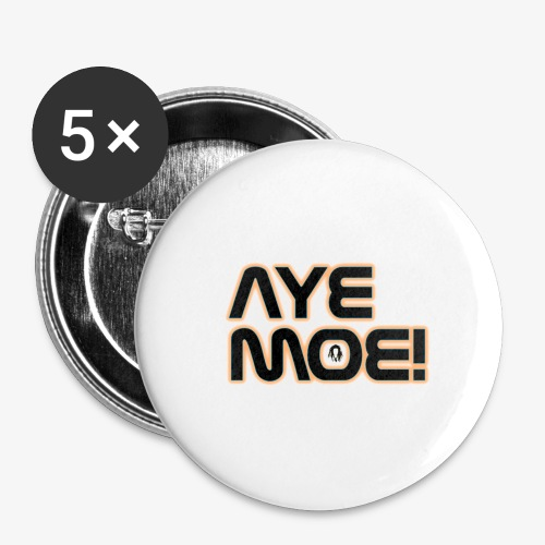 AYE MOE! - Buttons large 2.2'' (5-pack)