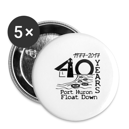 Port Huron Float Down 2017 - 40th Anniversary Shir - Buttons large 2.2'' (5-pack)