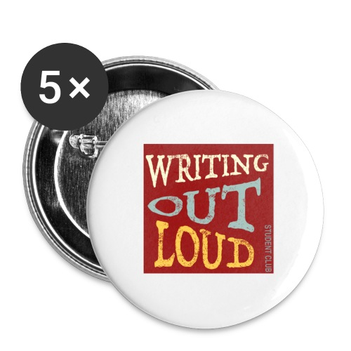 Writing Out Loud - Buttons large 2.2'' (5-pack)