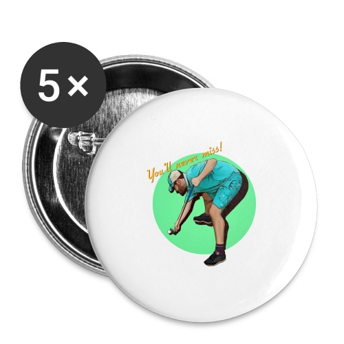 youll never miss big - Buttons large 2.2'' (5-pack)