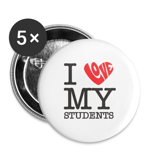 I Love My Students Women's T-Shirts - Buttons large 2.2'' (5-pack)