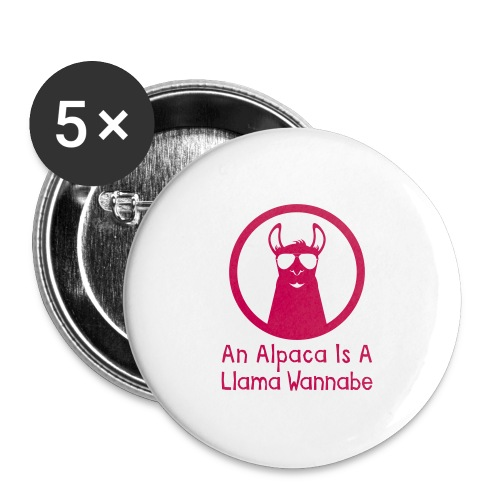 An Alpaca Is A Llama Wannabe - Buttons large 2.2'' (5-pack)