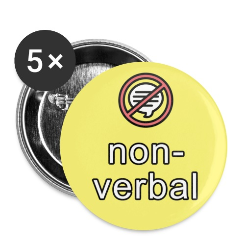 non-verbal communication button - Buttons large 2.2'' (5-pack)