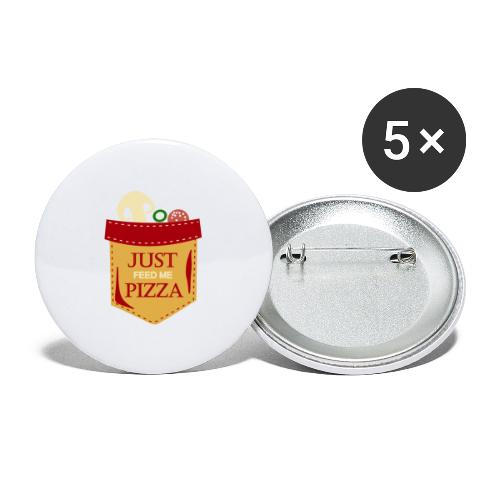 Just feed me pizza - Buttons large 2.2'' (5-pack)