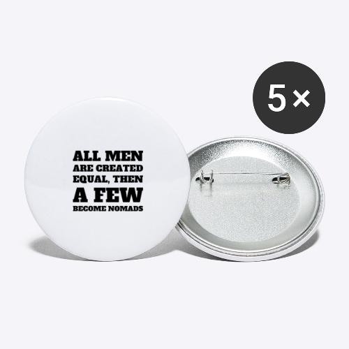 All Men are created equal, then A Few Become Nomad - Buttons large 2.2'' (5-pack)
