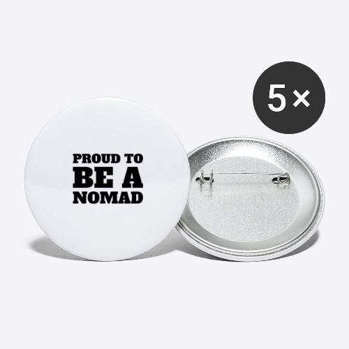 Proud to BE A Nomad - Buttons large 2.2'' (5-pack)