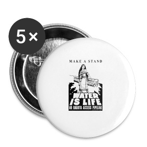 Make A Stand, Water is Life - Large Buttons