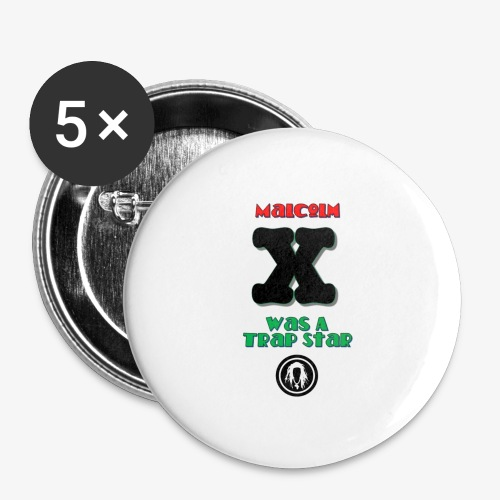 Malcolm X Was a Trap Star (RBG) - Buttons large 2.2'' (5-pack)