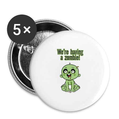 We're Having A Zombie! - Buttons large 2.2'' (5-pack)