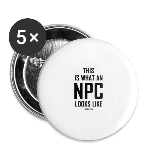 This is what an N P C looks like - Buttons large 2.2'' (5-pack)