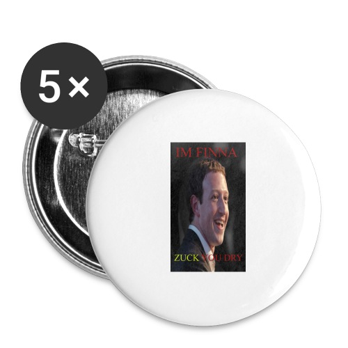 ZUCK YOU DROI - Buttons large 2.2'' (5-pack)