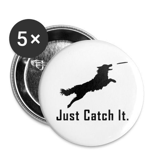 Just Catch It (Black) - Buttons large 2.2'' (5-pack)