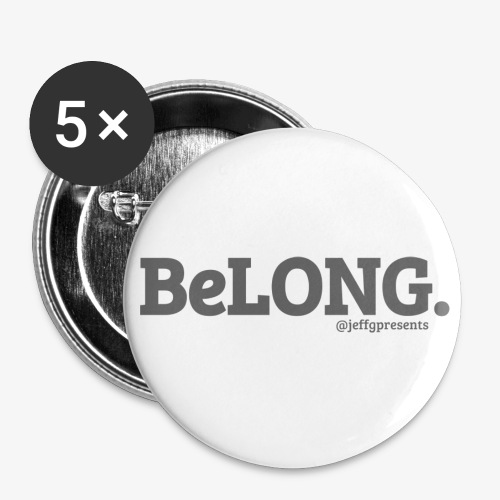 BELONG black with jeffgpresents - Buttons large 2.2'' (5-pack)