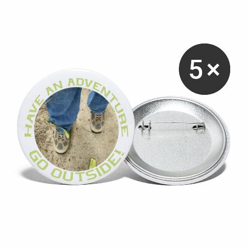 Have an Adventure-Go Outside! - Buttons large 2.2'' (5-pack)