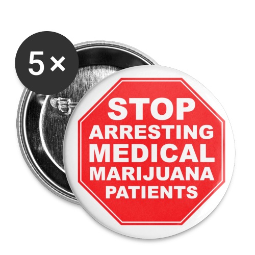stop arresting medical marijuana patients - Buttons large 2.2'' (5-pack)