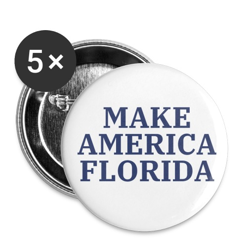 MAKE AMERICA FLORIDA (American blue letters) - Buttons large 2.2'' (5-pack)