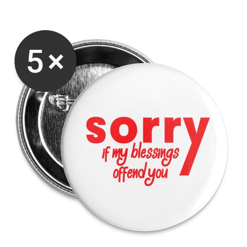 Sorry If My Blessings - Buttons large 2.2'' (5-pack)