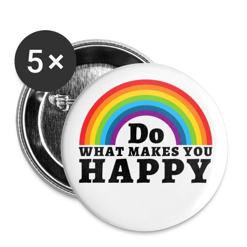 Do WHAT MAKES YOU HAPPY - Buttons large 2.2'' (5-pack)