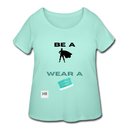 Be a Superhero, Wear a Facemask! - Women's Curvy T-Shirt