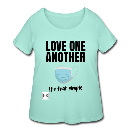 Love One Another - It's that simple - Women's Curvy T-Shirt