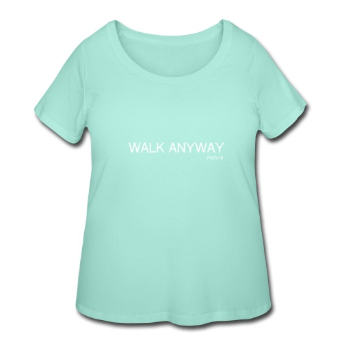 Walk Anyway FUCV19 - Women's Curvy T-Shirt