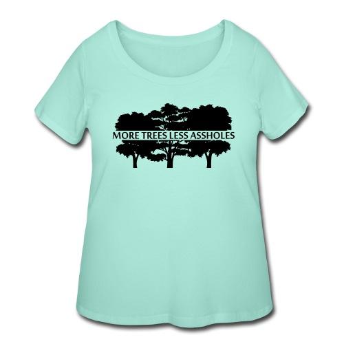 More Trees Less Assholes - Women's Curvy T-Shirt