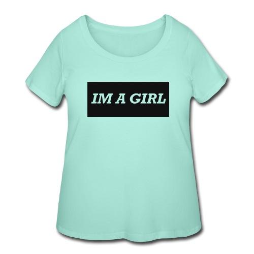 Im a girl - Women's Curvy T-Shirt