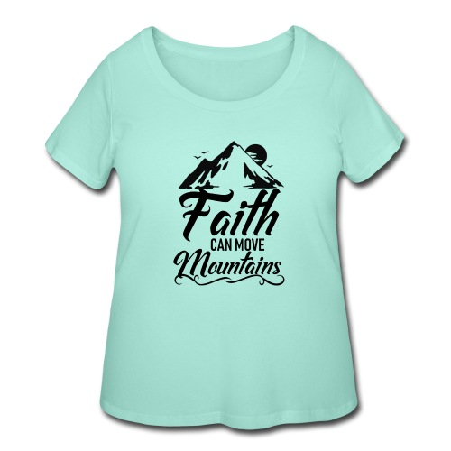 Faith can move mountains - Women's Curvy T-Shirt