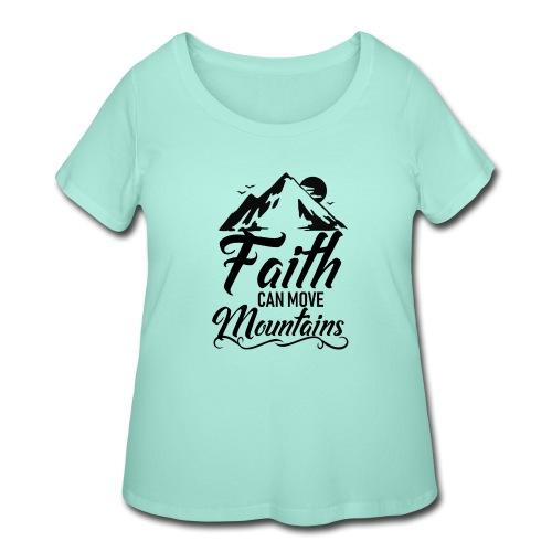 Faith can move mountains - Women's Curvy T-Shirt