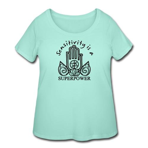 Sensitivity Is A Superpower - Women's Curvy T-Shirt