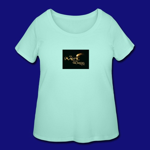 The magic is in the words gold - Women's Curvy T-Shirt