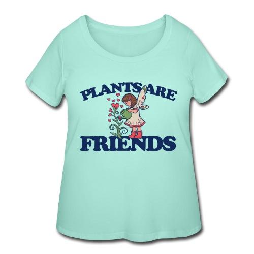 Plants are friends - Women's Curvy T-Shirt