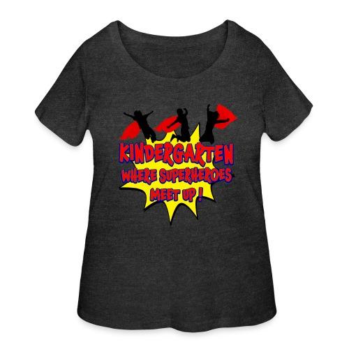 Kindergarten where SUPERHEROES meet up! - Women's Curvy T-Shirt