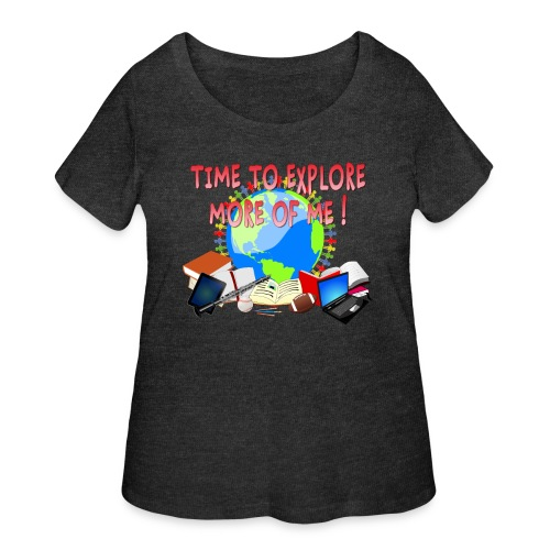 Time to Explore More of Me ! BACK TO SCHOOL - Women's Curvy T-Shirt