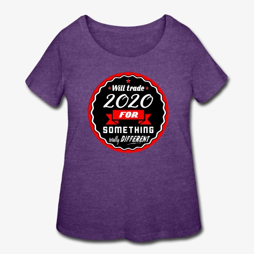 Will trade 2020 for something totally different - Women's Curvy T-Shirt