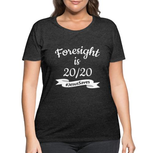Foresight is 2020 #JesusSaves - Women's Curvy T-Shirt