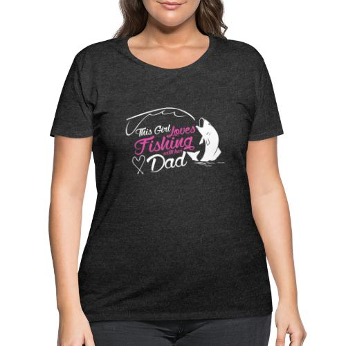 Girl like fishing with dad - Women's Curvy T-Shirt