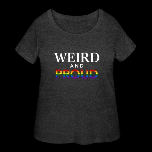 Weird Proud - Women's Curvy T-Shirt