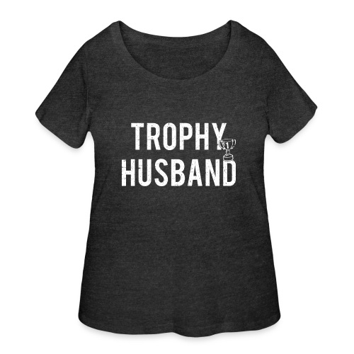 Trophy Husband - Women's Curvy T-Shirt