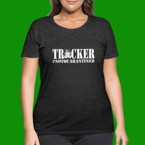 NotQuarantined Trucker - Women's Curvy T-Shirt