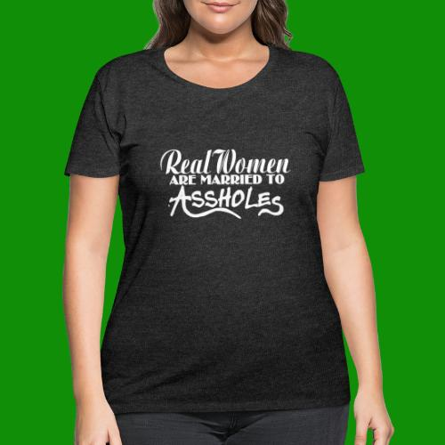 Real Women Marry A$$holes - Women's Curvy T-Shirt